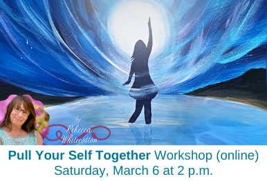 Pull Your Self Together Workshop – Saturday, March 6 at 2 p.m.