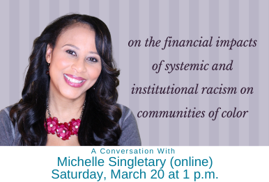 A Conversation with Michelle Singletary (online) – Saturday, March 20 at 1 p.m.