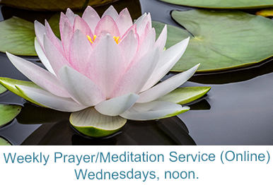Weekly Prayer–Meditation Service Livestream (and archive) – Wednesdays, 12 p.m.