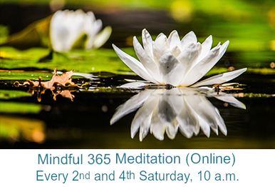 Mindful 365 Meditation (online) – Every 2nd and 4th Saturday, 10 a.m.
