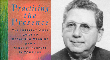 """Practicing the Presence: The Inspirational Guide to Regaining Meaning and a Sense of Purpose in Your Life"", by Joel Goldsmith"