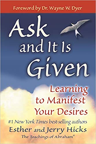 "Book cover: ""Ask and It is Given: Learning to Manifest Your Desires"", by Esther and Jerry Hicks"